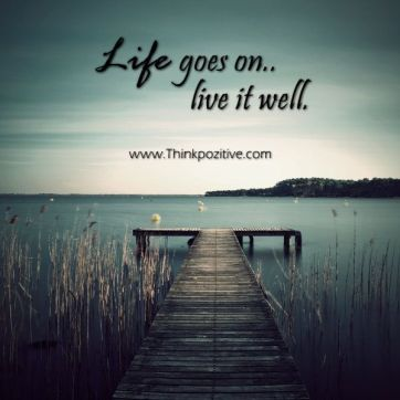 inspirational-positive-quotes-life-goes-on-live-it-well